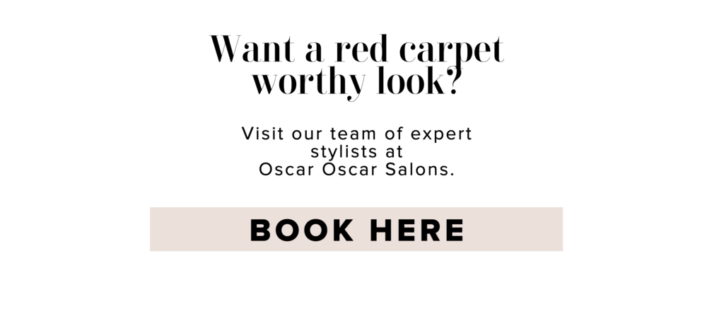 Want a red carpet worthy look? Book Here.