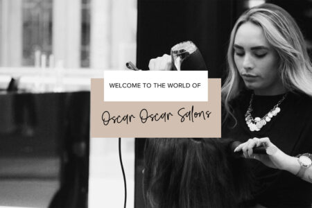 Welcome to the world of Oscar Oscar Salons