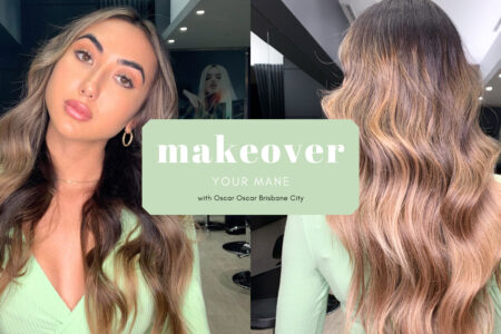 Makeover Your Mane with Oscar Oscar Brisbane City