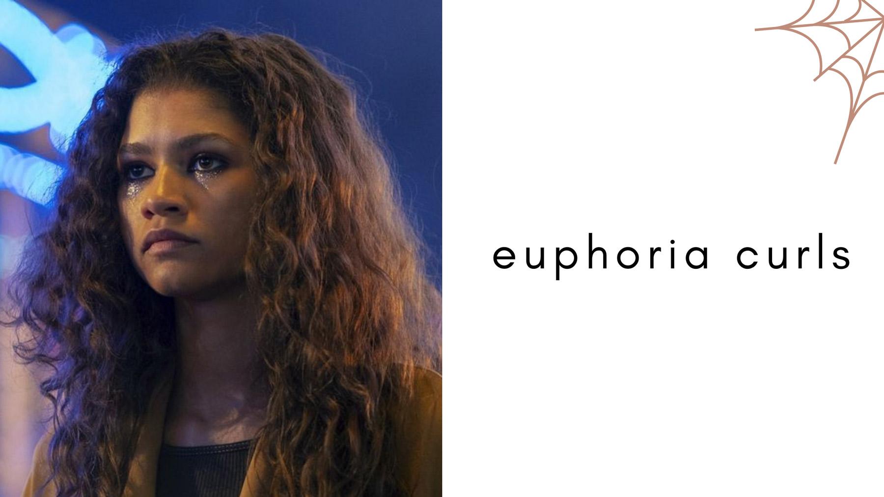 Euphoria Curls